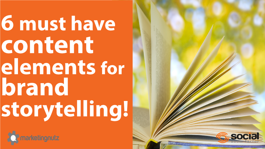 Brand Storytelling: 6 Must Have Content Elements