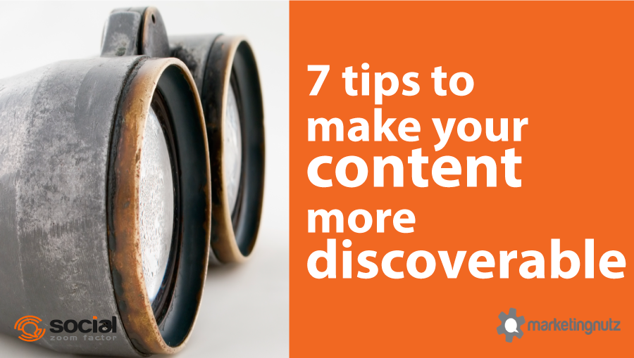 how to make your content more discoverable for google, social networks and your customers