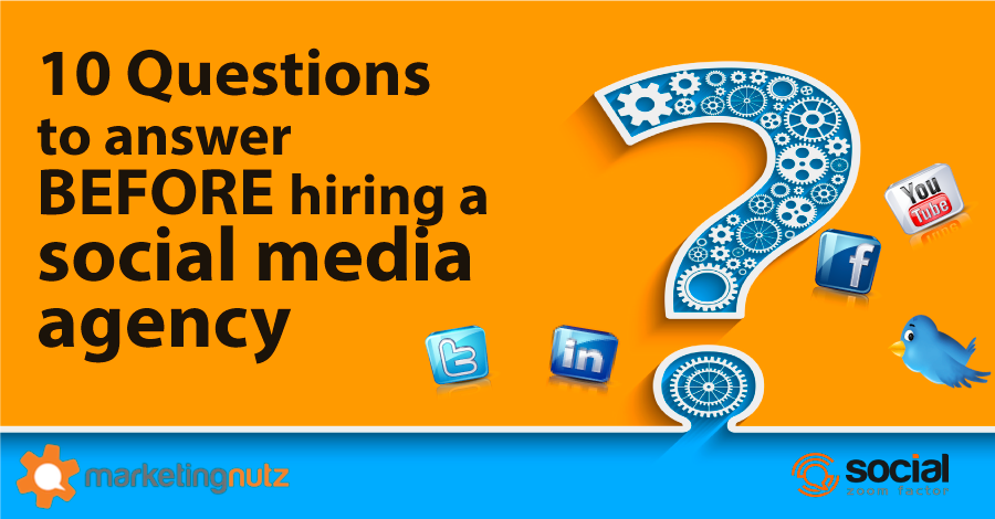 Hiring a Social Media Agency in 2016? Answer These 10 Questions Yourself First!