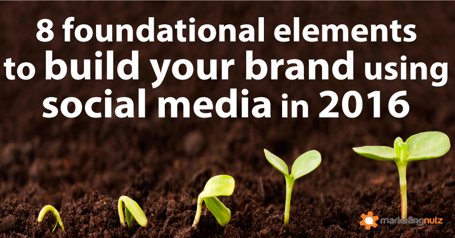how to build your brand using social media digital marketing 2016