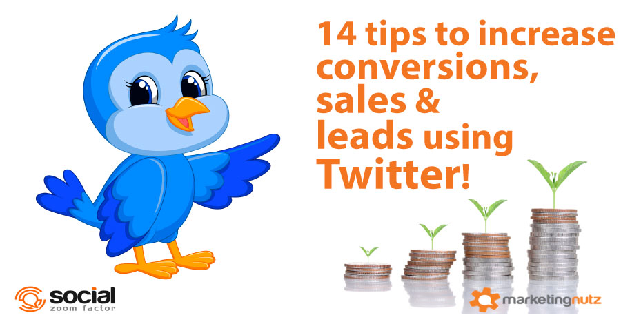 14 Tips to Generate More Leads, Conversions and Sales Using Twitter