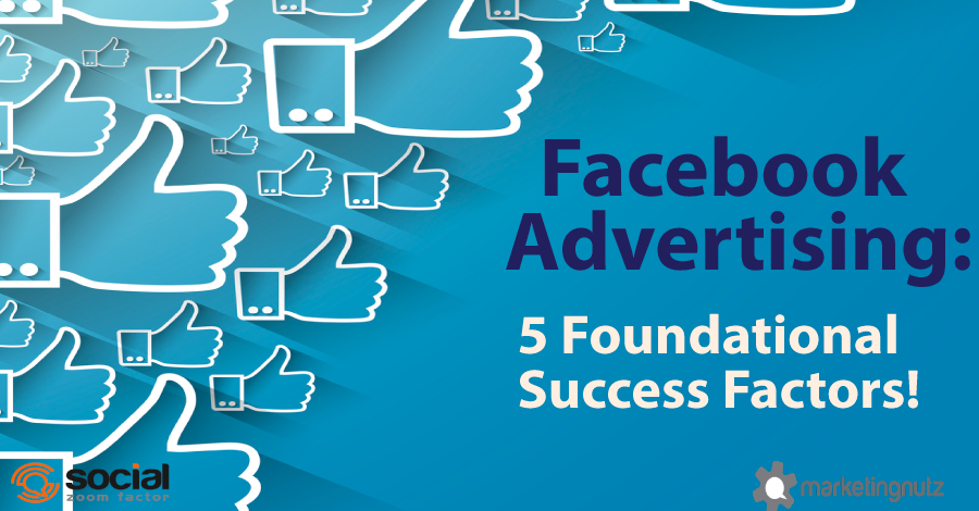 Facebook Advertising Strategy: 5 Foundations for Success