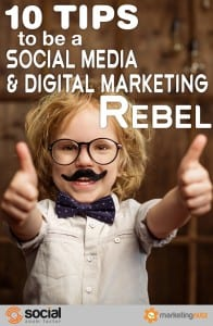 How to be a Social Media & Digital Marketing Rebel