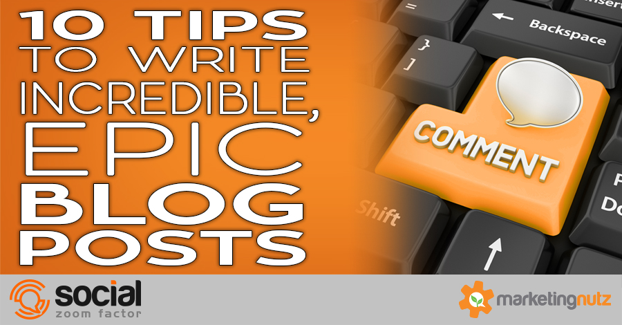 Time to Rethink Your 2017 Blogging Strategy? How to Write Epic Blog Posts