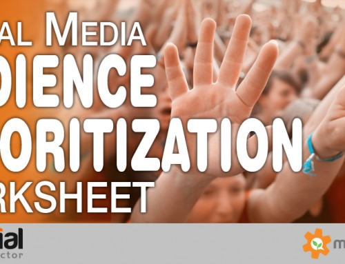 Use This Awesome Worksheet to Build Your Social Media Plan, Prioritize Audiences & Customer Segments