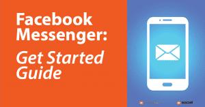 Facebook Messenger Get Started Guide