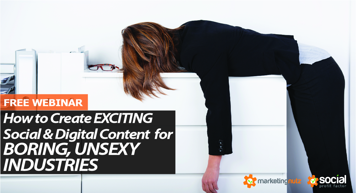 How to Create Exciting Social and Digital Content for Unsexy, Boring and Regulated Industries