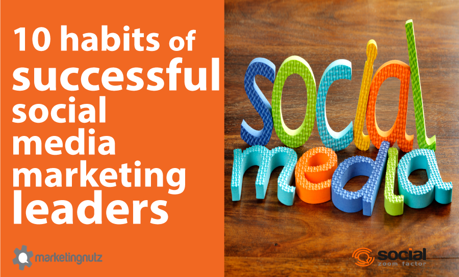 habits successful social media marketing leaders