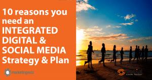 Integrated Digital, Social Media Marketing Strategy and Plan