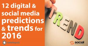 social media digital marketing predictions 2016