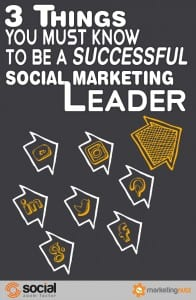 3 Requirements to be a Social Media Marketing Leader