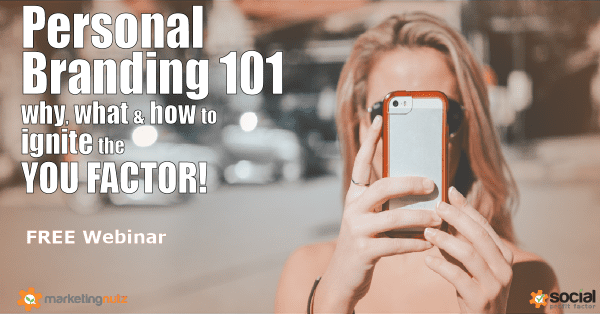 Personal Branding 101: Ignite the YOU Factor and Grow Your Business #Webinar