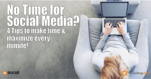 How to Make Time for Social Media Even if Your Schedule Says NO!