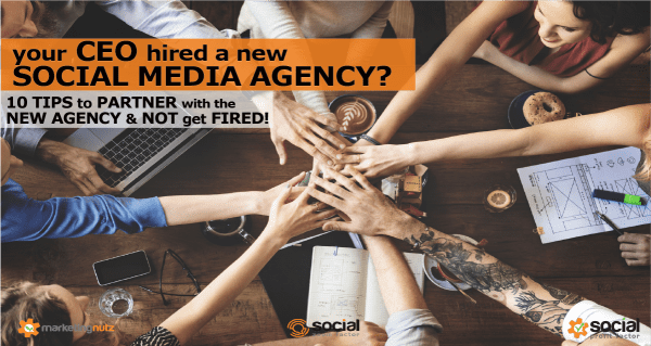 Your CEO Hired a New Social Media Agency? How to Partner With them and Not Get Fired