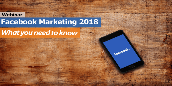 Facebook Newsfeed Algorithm Changes 2018: What You Need to Know and Why You Should Ignore Fear Mongers