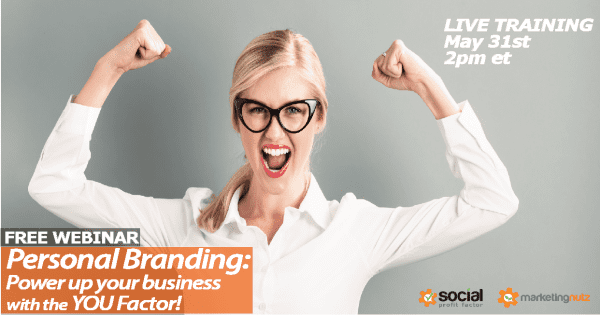 Personal Branding Webinar: Power up Your Business in 2018 with the YOU Factor