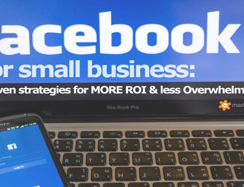 Facebook for Small Business in 2019 – How to Get Big Results, Less Overwhelm