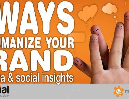 How Human Is Your Brand? How to Leverage Data and Social Insights to Be More Human