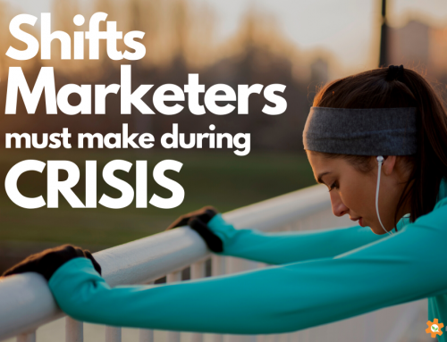 Covid19 Marketing: 5 Shifts Marketers Must Make Now! [podcast]